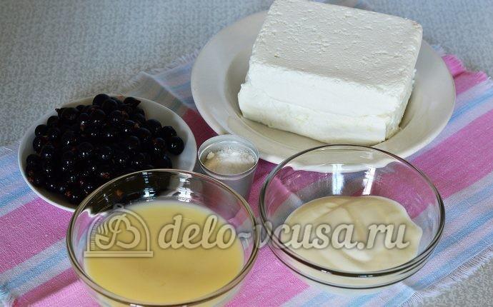 Творожный десерт с черной смородиной: Ингредиенты