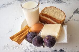 Французские тосты с инжиром: Ингредиенты
