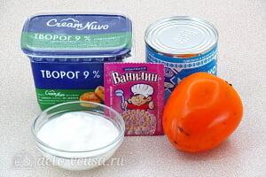 Творожный десерт с хурмой: Ингредиенты